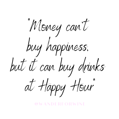 Money can't buy happiness, but it can buy drinks at Happy Hour (1)